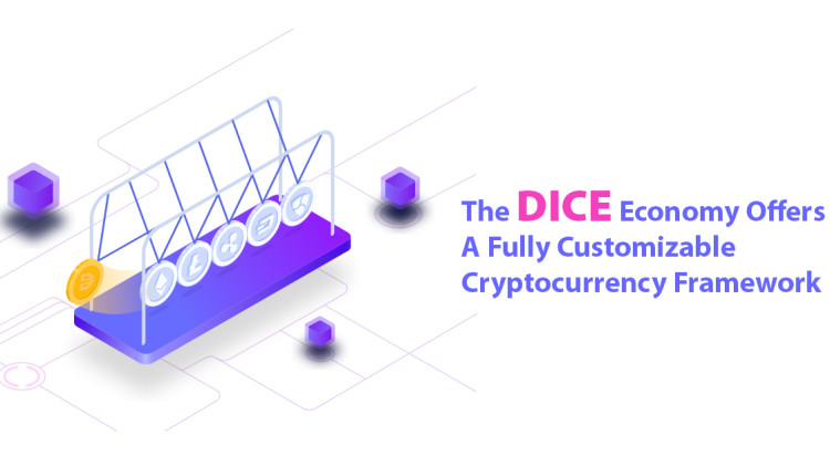 The DICE Economy Offers a Fully Customizable Cryptocurrency Framework