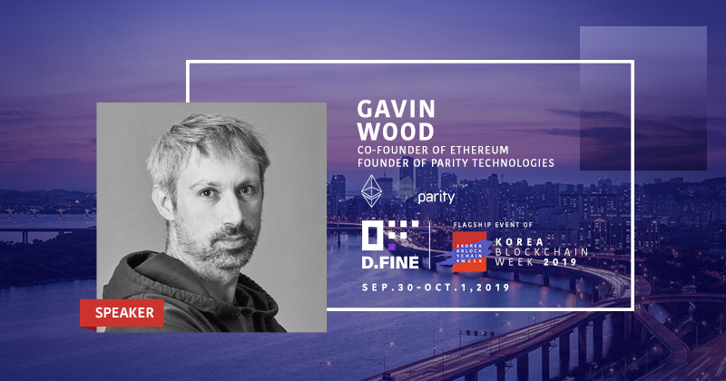 Gavin Wood, co-founder of Ethereum, to deliver keynote address at Asia's largest blockchain weekly event, 'Korea Blockchain Week 2019', at the end of September
