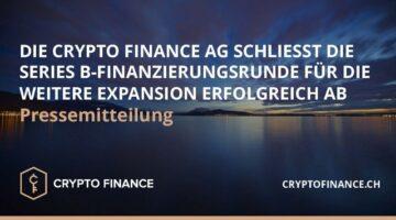 Die Crypto Finance AG hat erfolgreich ihre Series B-Finanzierungsrunde über CHF 14 Millionen abgeschlossen.