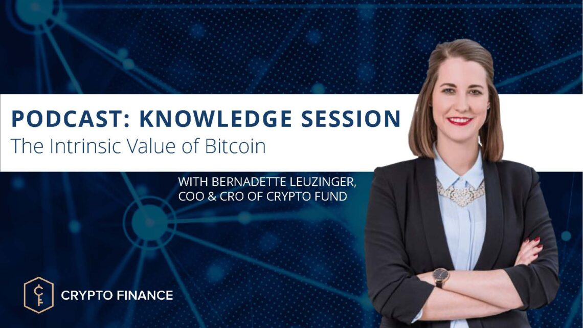 Crypto Finance Podcast: Podcast: Knowledge Session – Bitcoin's intrinsic value
