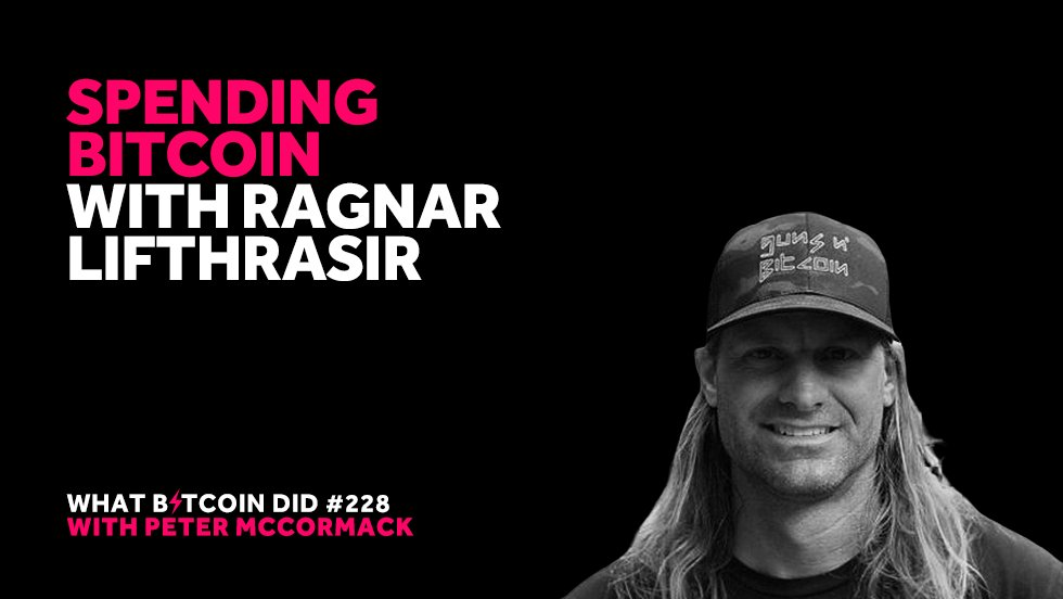 Podcast Tipp: Spending Bitcoin with Ragnar Lifthrasir