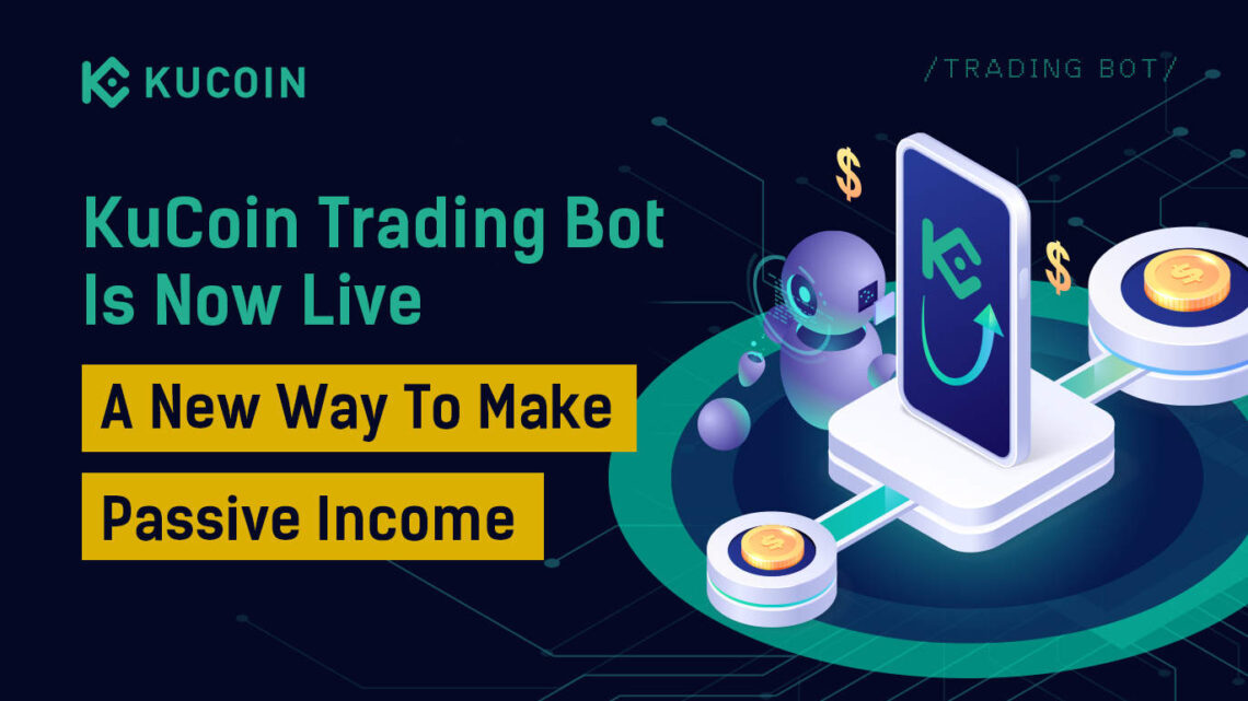 KuCoin Trading Bot Is Now Live, A New Way To Make Passive Income