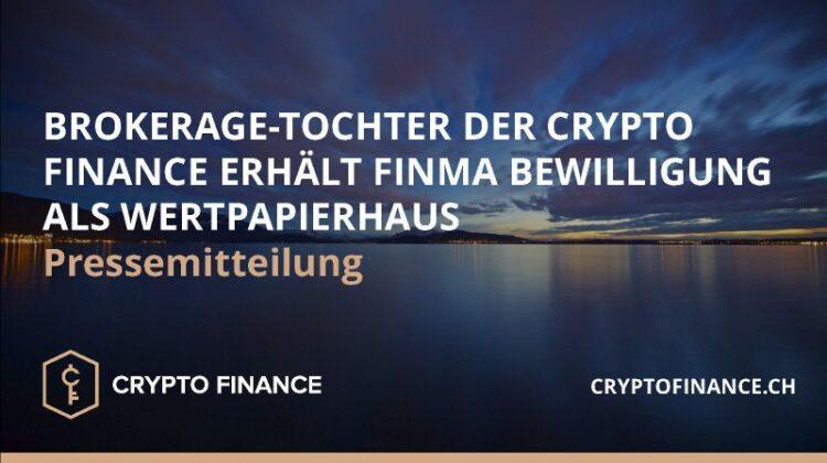 Die Crypto Finance Gruppe, eine führende Crypto Asset Dienstleisterin im Finanzsektor, gibt den Erhalt der FINMA Wertpapierhausbewilligung für ihre Brokerage-Sparte Crypto Broker AG bekannt.
