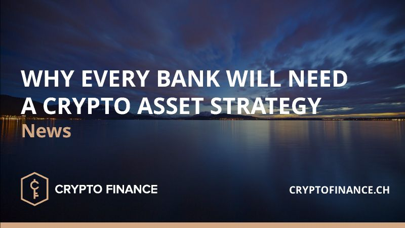 Why every bank needs a crypto asset strategy