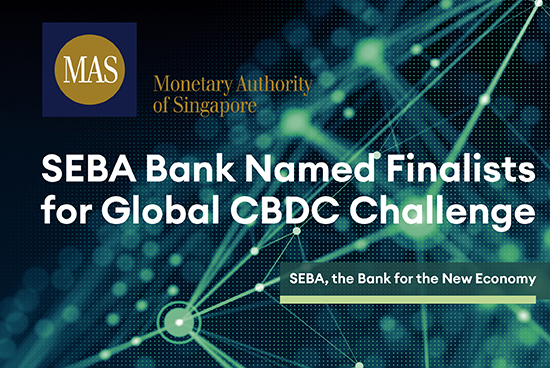 SEBA Bank Named Finalists for Global CBDC Challenge organised by the Monetary Authority of Singapore